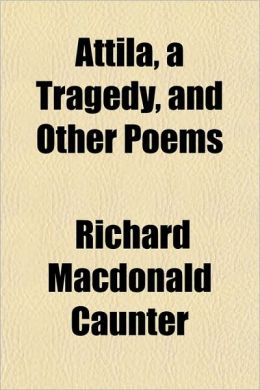 Attila, a Tragedy, and Other Poems