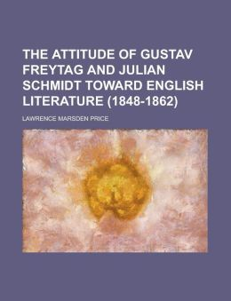 The Attitude of Gustav Freytag and Julian Schmidt Toward English Literature (1848-1862)
