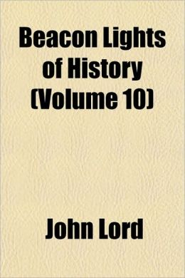 Beacon Lights Of History (Volume 10)