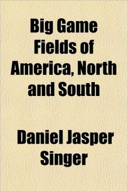 Big Game Fields of America, North and South