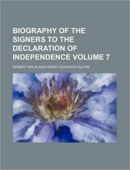 Biography of the Signers to the Declaration of Independence Volume 7