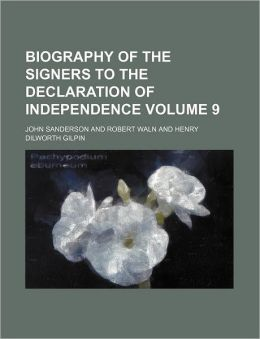Biography of the Signers to the Declaration of Independence Volume 9