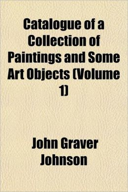 Catalogue of a Collection of Paintings and Some Art Objects