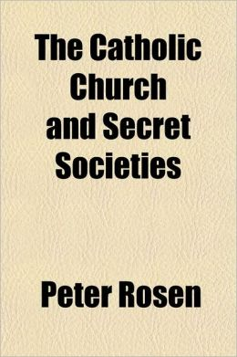 The Catholic Church and Secret Societies