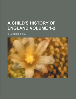 A Child's History Of England (Volume 1)