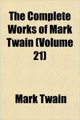 The Complete Works of Mark Twain (Volume 21)