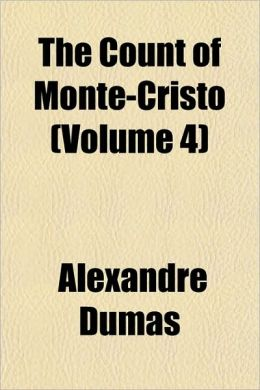 The Count of Monte-Cristo (Volume 4)