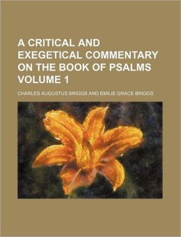 A Critical and Exegetical Commentary on the Book of Psalms Volume 1