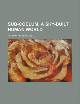 Sub-Coelum, a Sky-Built Human World