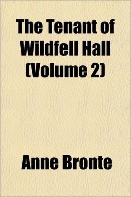 The Tenant Of Wildfell Hall (Volume 2)