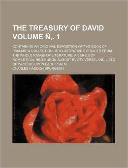 The Treasury of David (Volume 1)