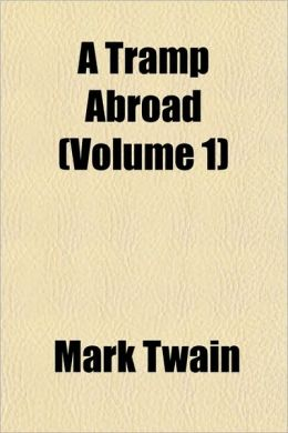 A Tramp Abroad (Volume 1)