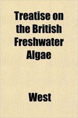Treatise on the British Freshwater Algae