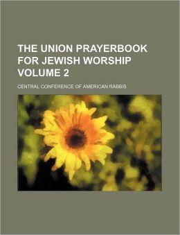 The Union Prayerbook for Jewish Worship Volume 2