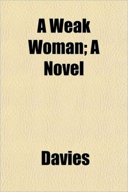 A Weak Woman; A Novel