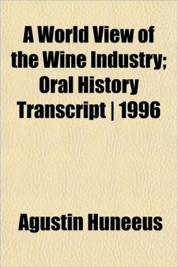 A World View of the Wine Industry; Oral History Transcript - 1996