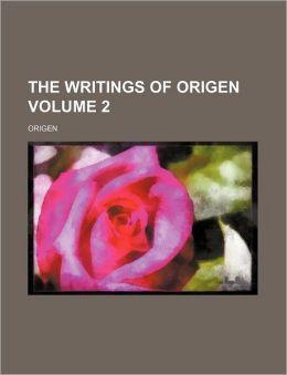 The Writings of Origen Volume 2