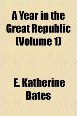 A Year in the Great Republic (Volume 1)