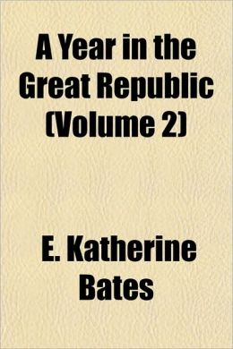 A Year in the Great Republic (Volume 2)