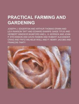 Practical Farming and Gardening