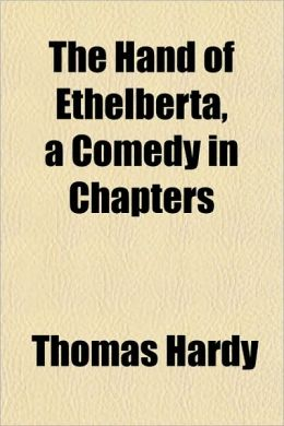 The Hand Of Ethelberta, A Comedy In Chapters