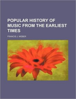 Popular History of Music from the Earliest Times
