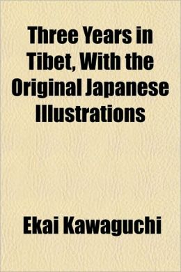 Three Years in Tibet, with the Original Japanese Illustrations
