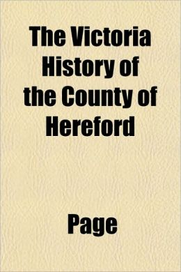 The Victoria History of the County of Hereford