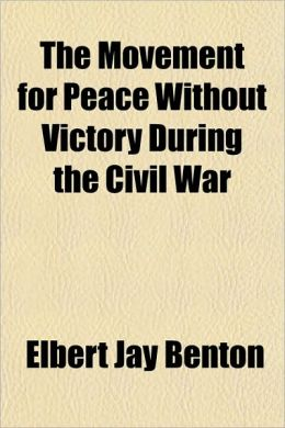 The Movement For Peace Without Victory During The Civil War