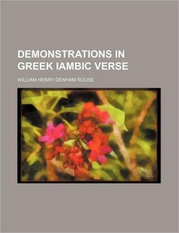 Demonstrations in Greek Iambic Verse
