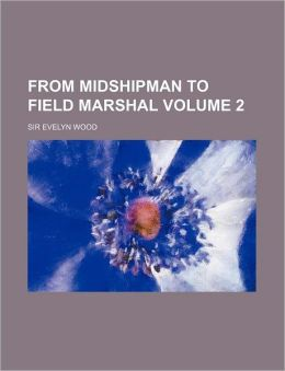 From Midshipman to Field Marshal Volume 2