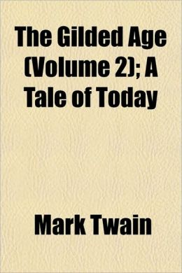 The Gilded Age (Volume 2); A Tale of Today