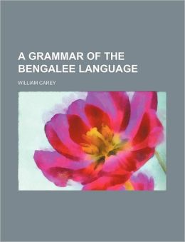 A Grammar of the Bengalee Language