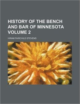 History of the Bench and Bar of Minnesota Volume 2