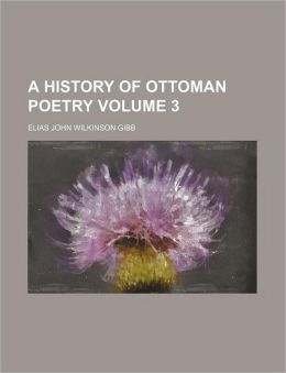 A History of Ottoman Poetry Volume 3