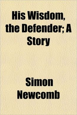 His Wisdom, the Defender; A Story