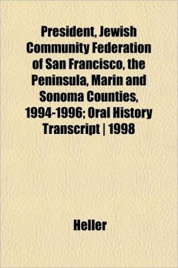 President, Jewish Community Federation of San Francisco, the Peninsula, Marin and Sonoma Counties, 1994-1996; Oral History Transcript - 1998