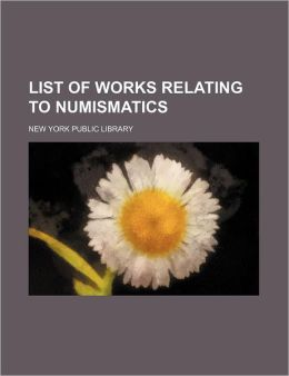 List of Works Relating to Numismatics