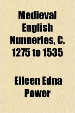 Medieval English Nunneries, C. 1275 to 1535