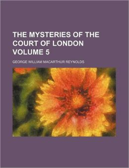 The Mysteries of the Court of London Volume 5