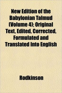 New Edition of the Babylonian Talmud (Volume 4); Original Text, Edited, Corrected, Formulated and Translated Into English