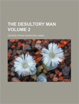 The Desultory Man Volume 2
