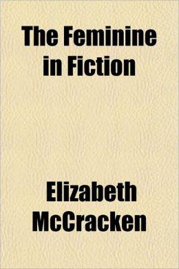 The Feminine In Fiction