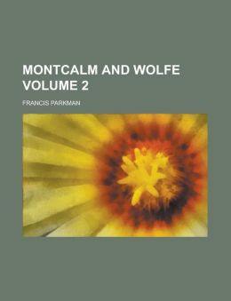 Montcalm And Wolfe (Volume 08)