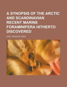 A Synopsis of the Arctic and Scandinavian Recent Marine Foraminifera Hitherto Discovered