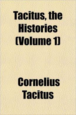 Tacitus, the Histories (Volume 1)