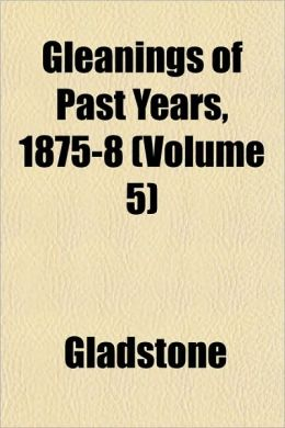 Gleanings of Past Years, 1875-8 (Volume 5)