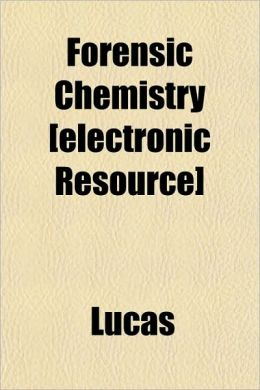 Forensic Chemistry [Electronic Resource]