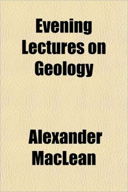 Evening Lectures on Geology
