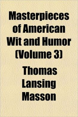 Masterpieces of American Wit and Humor (Volume 3)